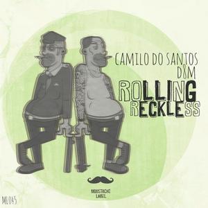 DO SANTOS, Camilo/D8M - Rolling Reckless
