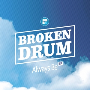 BROKEN DRUM - Always Be