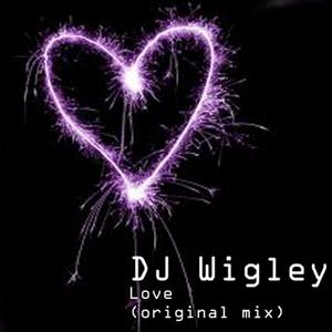 DJ WIGLEY - Love