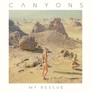 CANYONS - My Rescue