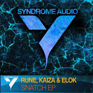 RUNE/KAIZA & ELOK - Snatch EP