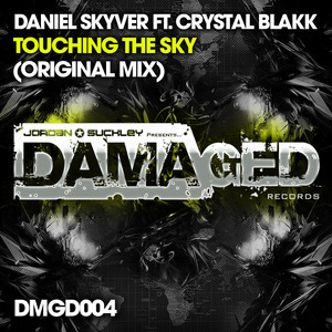 SKYVER, Daniel feat CRYSTAL BLAKK - Touching The Sky