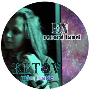 KETOV - Miss Katie