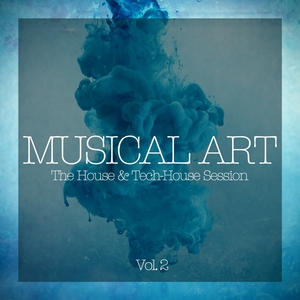 VARIOUS - Musical Art - The House & Tech-House Session Vol 2