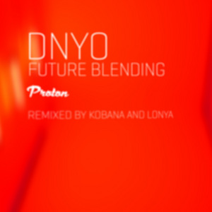 DNYO - Future Blending (Remixed)