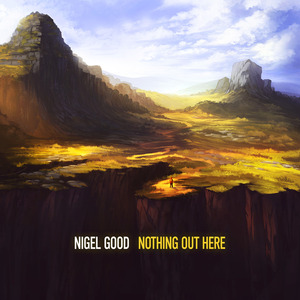 NIGEL GOOD - Nothing Out Here