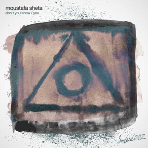 SHETA, Moustafa - Don't You Know