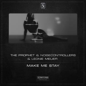 PROPHET, The/NOISECONTROLLERS/LEONIE MEIJER - Make Me Stay
