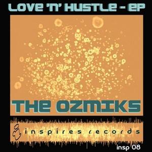 OZMIKS, The - Love & Hustle EP
