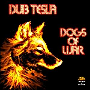 DUB TESLA - Dogs Of War