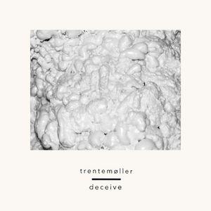 TRENTEMOLLER feat SUNE ROSE WAGNER - Deceive