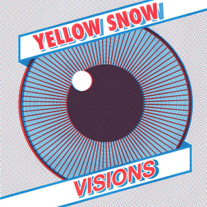 YELLOW SNOW - Visions