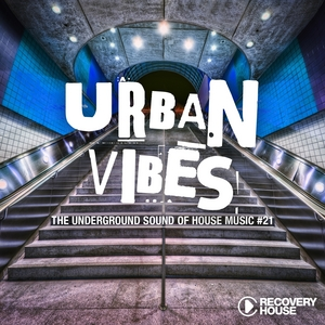 VARIOUS - Urban Vibes: The Underground Sound Of House Music Vol 21