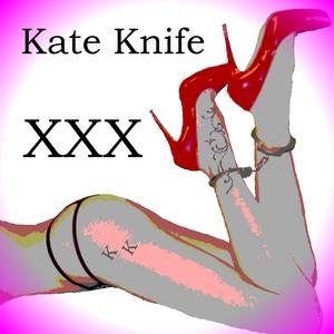 KNIFE, Kate - XXX