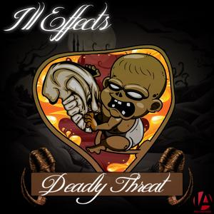 ILL EFFECTS - Deadly Threat