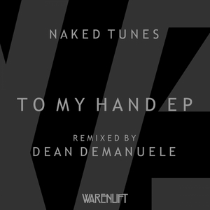 NAKED TUNES - To My Hand EP