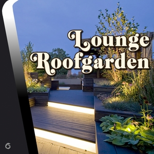 VARIOUS - Lounge Roofgarden