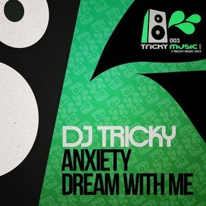 DJ TRICKY - Anxiety
