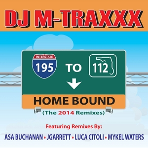 DJ M TRAXXX - 195-112 Home Bound 2014 Remixes