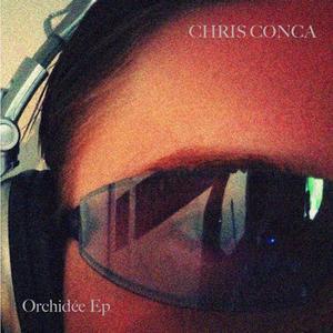 CONCA, Chris - Orchidee EP