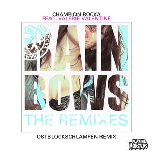 CHAMPION ROCKA feat VALERIE VALENTINE - Rainbows