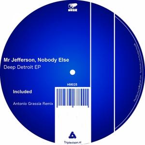 MR JEFFERSON & NOBODY ELSE - Deep Detroit EP