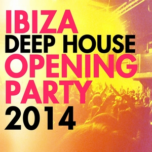 VARIOUS - Ibiza Deep House Opening Party 2014