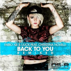 FABIO XB/LIUCK feat CHRISTINA NOVELLI - Back To You (Remixed)