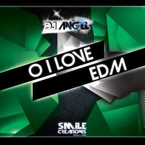DJ ANGEL - O I Love EDM