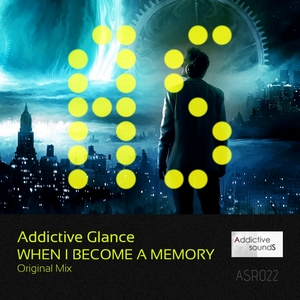 ADDICTIVE GLANCE - When I Become A Memory