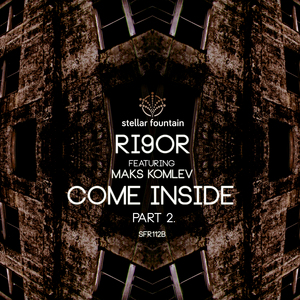RI9OR/MAKS KOMLEV - Come Inside Part 2