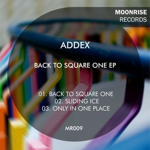 ADDEX - Back To Square One EP