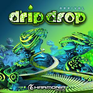 DRIP DROP - Arrival