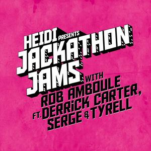 JACKATHON JAMS/ ROB AMBOULE feat DERRICK CARTER/SERGE/TYRELL - Heidi Presents Jackathon Jams With Rob Amboule feat Derrick Carter & Serge & Tyrell