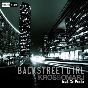 KROS/OMAR J feat DR FEELX - Backstreet Girl