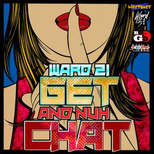 WARD 21 - Get & Nuh Chat