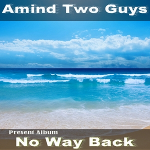 AMIND TWO GUYS - No Way Back