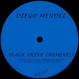 MENDEZ, Diego - Black Shine (remixes)