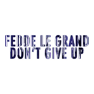 LE GRAND, Fedde - Don't Give Up