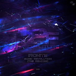 IRONITE - Sonic Revolution (The Remixes)