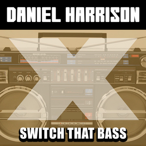 HARRISON, Daniel - Switch That Bass