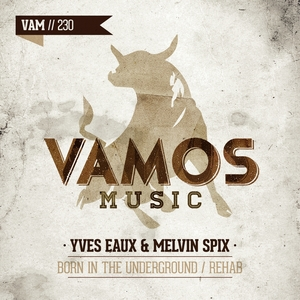 EAUX, Yves/MELVIN SPIX - Born In The Underground
