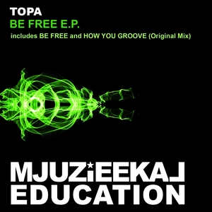 TOPA - Be Free EP