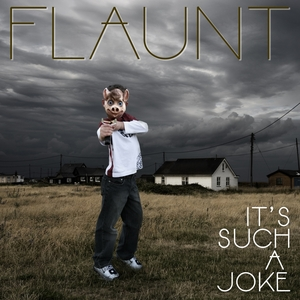 FLAUNT - It's Such A Joke