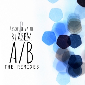 ABSOLUTE VALUE/BLAZEM - A/B (The Remixes)