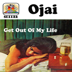 OJAI - Get Out Of My Life