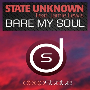 STATE UNKNOWN feat JAMIE LEWIS - Bare My Soul