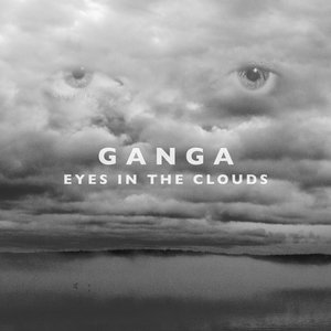 GANGA - Eyes In The Clouds (Remixes)