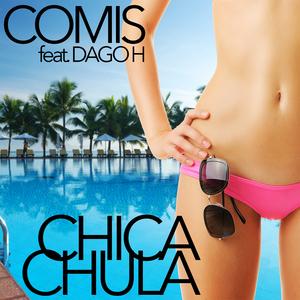 COMIS feat DAGO H - Chica Chula