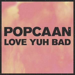 POPCAAN - Love Yuh Bad